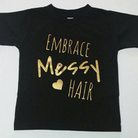 Embrac Messy Hair, Baby Shirt, Kids shirts Handmade Baby Tee Toddler, Painted, Saying, Clothing, Baby Girl, Love, Trendy, Babies, Gift, Gold