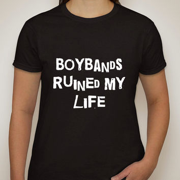 """Boybands Ruined My Life"" T-Shirt"