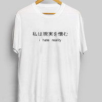 I Hate Reality Japanese Women's Casual T-Shirt