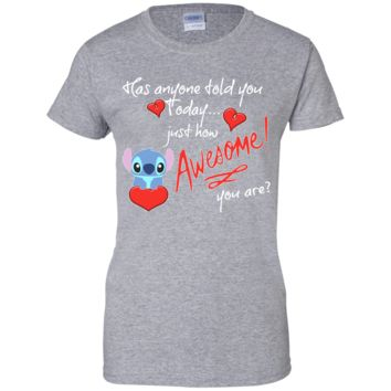 Lilo Stitch Has Anyone Told You Today Ladies' 100% Cotton T-Shirt