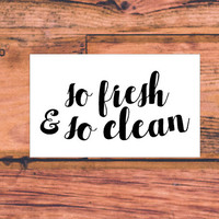 So Fresh So Clean Decal | Fresh Decal | Clean Decal | Preppy Decal | Sassy Decal | Southern Decal | Prepster | Country Decal  | 335