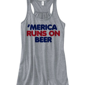 Merica Runs on Beer Women's Flowy Tanktop | Fourth of July Top 4th of July Tees Tanks Hoodies and more | July 4 Shirts and Tank Tops