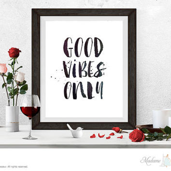 Printable Art Good Vibes Only printable quote Wall Art Home Decor Minimalist Art Print Instant download ink brush art print happiness art