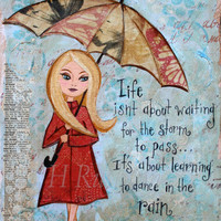 Inspirational Quote ,Rainy Day Art,Mixed Media Art Print , Wall Art, Girl with Umbrella 8x10