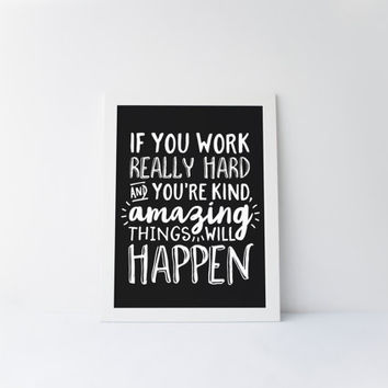 If You Work Really Hard and You're Kind Amazing Things Will Happen Quote, Motivational Quote, Black and White Art, Chalkboard, Printable Art