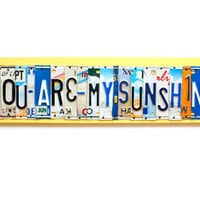 You Are My SUNSHINE, OOAK License Plate Art - unique sign, recycled Custom Home Decor, valentines day gift, wedding gift, anniversary gift