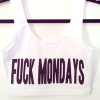 Fuck Mondays Crop Top