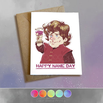 Tyrion Lannister Birthday Card, Game of Thrones, Peter Dinklage Greeting Card 5 x 6.5, Note Card, 5 x 7, Happy Name Day, GOT Card, Funny