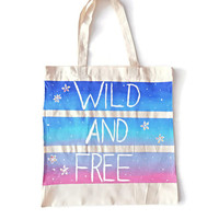 "Ombre Canvas Tote Bag ""Wild and Free"" 100% Cotton Tote Bag Hand Bag Eco-Friendly Bag"