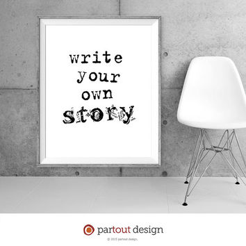 Printable Art Write your own story Minimalist art print Typographic art print Home Decor Printable quote instant download art prints