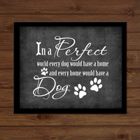 INSTANT DIGITAL DOWNLOAD - Dog Sign Dog Print Every Dog Would Have Home, Home With Dog, Paw Print Pet Lover Kennel Wall Art Gift Picture