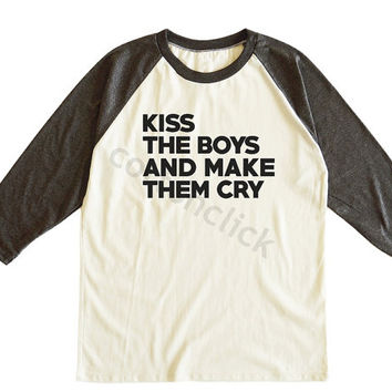 Kiss The Boys And Make Them Cry Tshirt Cool Fashion Tumblr Blogger Shirt Unisex Tee Men Tee Women Tee Raglan Tshirt Baseball Tee Shirt