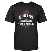 Queens Are Born In November - T Shirt