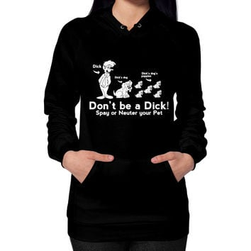 Dont be a dick Hoodie (on woman)