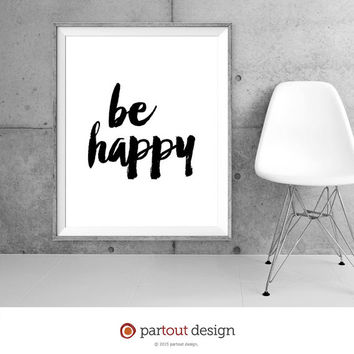 Printable Art be happy Minimalist art print Typographic art print Printable quote Motivational Poster Inspirational Art Positive Affirmation