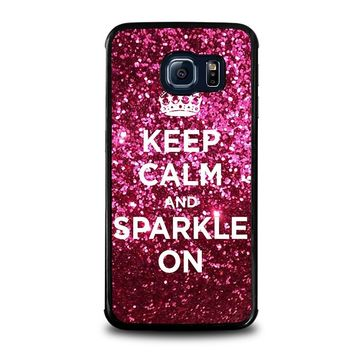 KEEP CALM AND SPARKLE ON Samsung Galaxy S6 Edge Case Cover