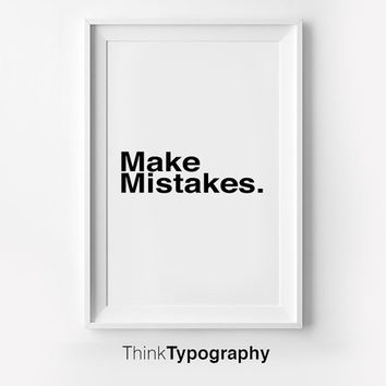 Make Mistakes. Inspirational poster, typography art, wall decor, mottos, graphic design, happy words, giclee art, inspiration, love quote