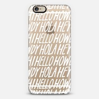Lettered Hello White on Tranparent iPhone 6 case by Kristen Magee | Casetify