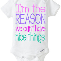 "Funny Baby Girl Gift: Embellished Gerber Onesuit brand body suit - ""I'm the REASON we can't have nice things"" Baby Girl Shirt"