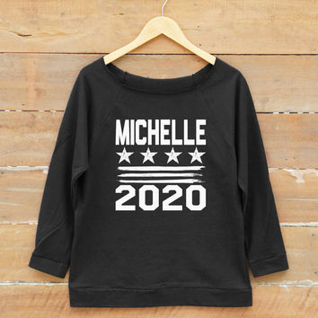 Michelle 2020 shirt tumblr funny shirt fashion hipster shirt quote shirt women off shoulder sweatshirt slouchy jumper women sweatshirt