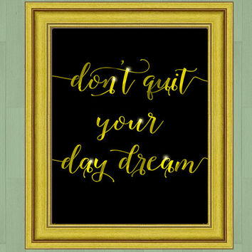 Printable digital art, Daydream inspirational quote, instant download, motivational quote, gold foil look, shiny gold type, printable art