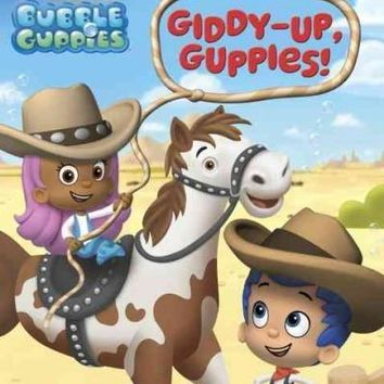 Giddy-Up, Guppies! (Bubble Guppies. Step into Reading)