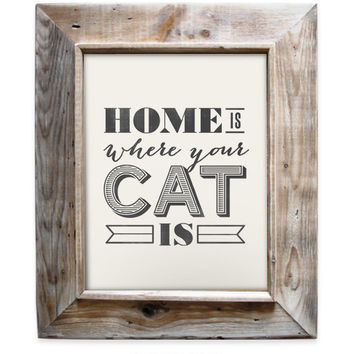 Home is where your CAT is - 8x10- Rustic - Vintage Style - Typographic Art Print - Quote Design