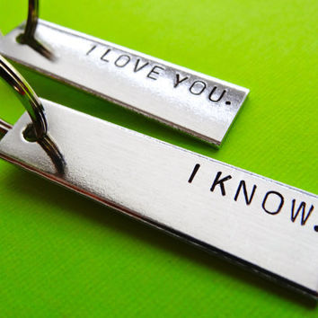 Personalized Keychains - I Love You. I Know. - Set of 2 Keychains