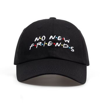 2018 no new Friends embroidery dad Hat men women Trending Rare Baseball Cap Snapback Hip Hop cap hats