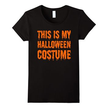 This is my Halloween Costume - Funny Trending Tshirt