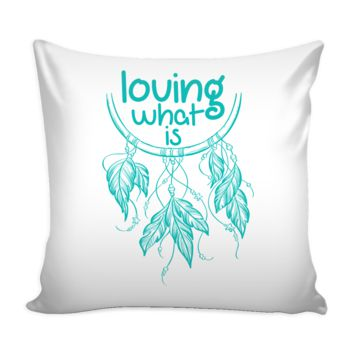 LOVING WHAT IS Dream Catcher Bohemian * Byron Katie Inspired - White Pillow Cover 16""