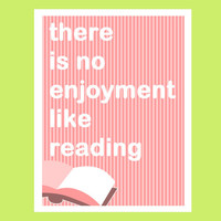 """There Is No Enjoyment Like Reading - Jane Austen Pride and Prejudice Book Quote 8""""x10"""" Poster Print"""