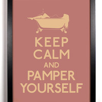 Keep Calm and Pamper Yourself (Bubble Bath) 8 x 10 Print Buy 2 Get 1 FREE Keep Calm and Carry On Keep Calm Art