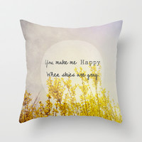 You Make Me Happy When Skies Are Gray Throw Pillow by Olivia Joy StClaire