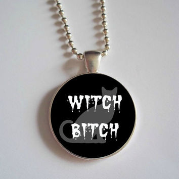Witch B*tch Necklace // Witchy Women Wiccan Wicca Dome Necklace