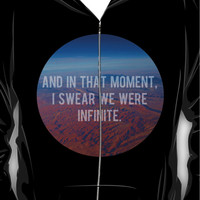 And In That Moment, I Swear We Were Infinite Hoodie (Zipper)