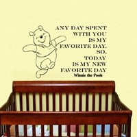 Housewares Vinyl Decal Winnie the Pooh Quote Any Day Spent with You Is My Favorite Day. So Today Is My New Favorite Day Home Wall Art Decor Removable Stylish Sticker Mural Unique Design for Room Baby Kid Nursery