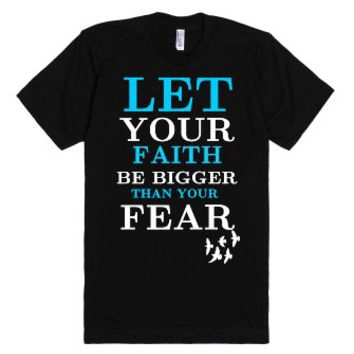 Let your Faith be bigger than your fear black tee t shirt-T-Shirt