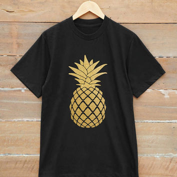 Pineapple t-shirt funny t-shirt quote shirt teen shirt tumblr graphic shirt fashion unisex t-shirt gold print metallic print glitter print