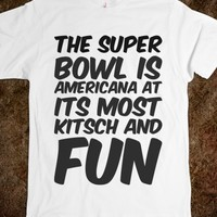 THE SUPER BOWL IS AMERICANA AT ITS MOST KITSCH AND FUN