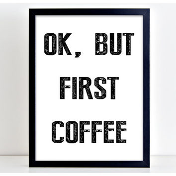 OK But First Coffee Print Morning Poster Art Print Kitchen Quote Motivation Famous Wall Sign Letters Home Decor PP68