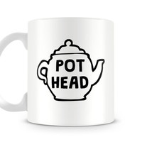 Funny Coffee Mug - Pot Head Ceramic Mug - Statement Mug, Marijuana, Right or Left Handed Funny Tea Mug, Tea Pot, Funny Mug
