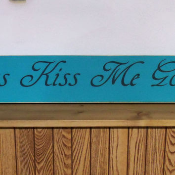 Always Kiss Me Goodnight | Wood Sign | SKU-590