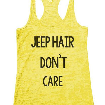 Jeep Hair Don't Care Burnout Tank Top By BurnoutTankTops.com - 1165