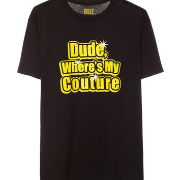 VFILES + Juicy Couture Dude, Where's My Couture Tee