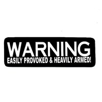 Motorcycle Helmet Sticker - Warning Easily Provoked & Heavily Armed