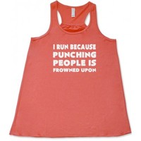 I Run Because Punching People Is Frowned Upon Shirt - Workout Shirts - Constantly Varied Gear