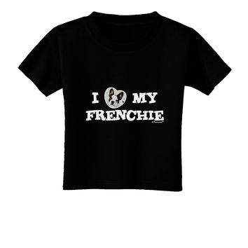I Heart My Frenchie Toddler T-Shirt Dark by TooLoud