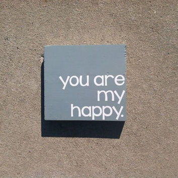 You Are My Happy 6x6 Wood Sign