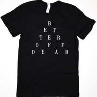 Better Off Dead Triangle T Shirt S M L XL black 80s by abjectbirth
